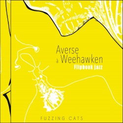 FUZZING CATS - Averse à Weehawken (Flip book Jazz)