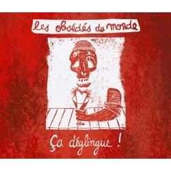 LES OBSEDES DU MONDE - Ca déglingue (CD)