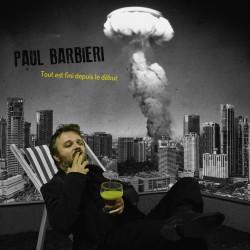 PAUL BARBIERI - Tout est fini depuis le début (CD)