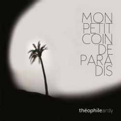 THEOPHILE ARDY - Mon Petit Coin de Paradis (CD)