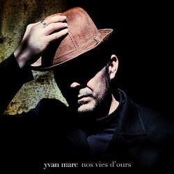 Yvan Marc - Nos vies d'ours (CD)