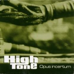 High Tone - Opus Incertum (vinyle)