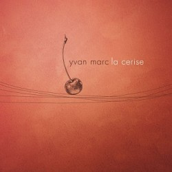 Yvan Marc - La Cerise (CD)