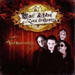 Mac Abbé et le Zombi Orchestra - Votre Monde est d Enfer (CD)