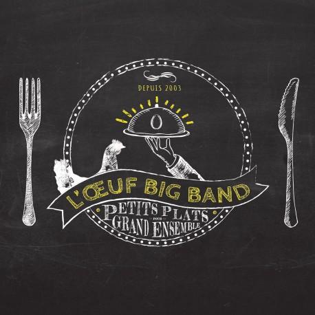 BIG BAND DE L'OEUF - Petits Plats pour Grand Ensemble (CD)