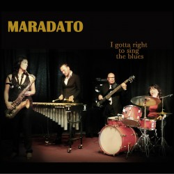 MARADATO - I Gotta Right To Sing The Blues