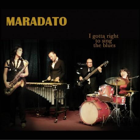 MARADATO - I Gotta Right To Sing The Blues