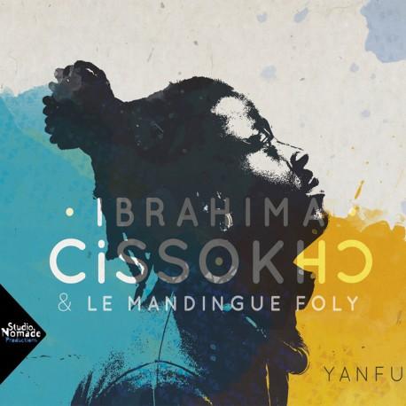 IBRAHIMA CISSOKHO & LE MANDINGUE FOLY - Yanfu