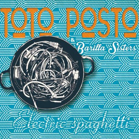 TOTO POSTO & BARILLA SISTERS - Electric Spaghetti (CD)